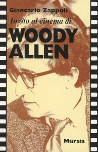Libro Invito al cinema di Woody Allen Giancarlo Zappoli