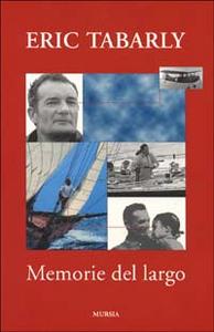 Libro Memorie del largo Eric Tabarly