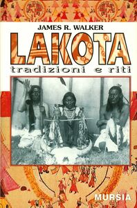 Libro Lakota. Tradizioni e riti James R. Walker
