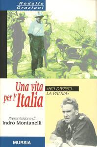 Una vita per l'Italia. «Ho difeso la patria»