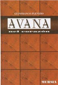 Libro Avana nel corazón Gianfranco Plenizio