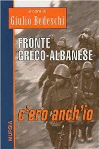 Fronte greco-albanese: c'ero anch'io