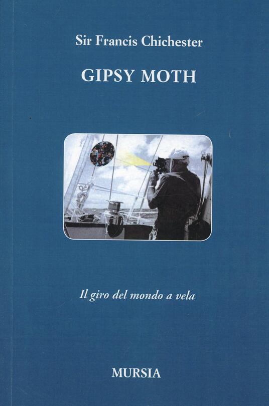 Gipsy Moth. Il giro del mondo a vela - Francis Chichester - copertina