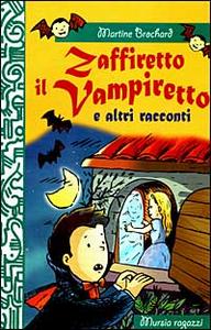 Libro Zaffiretto il vampiretto e altri racconti Martine Brochard