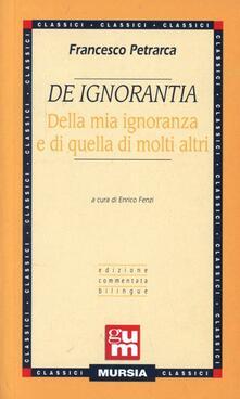 De ignorantia. Della mia ignoranza e di quella di molti altri - Francesco Petrarca - copertina