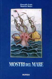 Mostri del mare - Giancarlo Costa,Maurizio Mosca - copertina
