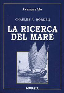 Libro La ricerca del mare Charles A. Borden