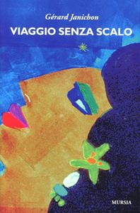 Libro Viaggio senza scalo Gérard Janichon