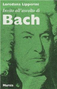 Libro Invito all'ascolto di Johann Sebastian Bach Loredana Lipperini