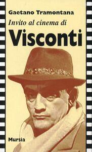Libro Invito al cinema di Visconti Gaetano Tramontana