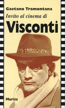 Invito al cinema di Visconti - Gaetano Tramontana - copertina