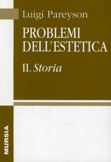 Equilibrifestival.it Problemi dell'estetica. Vol. 2: Storia. Image