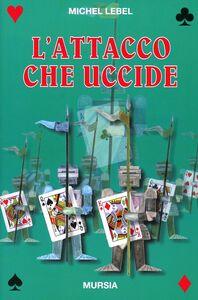Libro L' attacco che uccide Michel Lebel