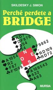 Libro Perché perdete a bridge Skildesky J. Simon