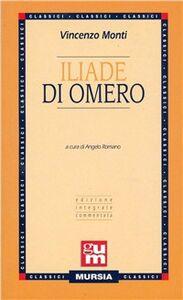 Foto Cover di Iliade, Libro di Vincenzo Monti, edito da Ugo Mursia Editore