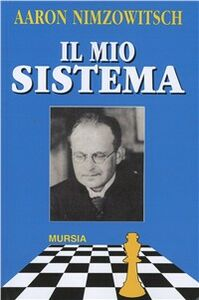 Libro Il mio sistema Aaron Nimzowitsch