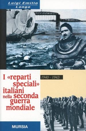 I reparti speciali italiani nella seconda guerra mondiale 1940-1943