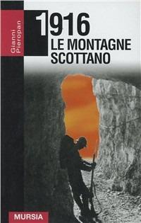 1916. Le montagne scottano - Pieropan Gianni - wuz.it