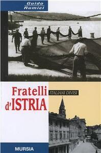 Fratelli d'Istria. 1945-2000: italiani divisi