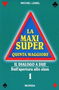 Foto Cover di La maxi super quinta maggiore. Vol. 1, Libro di Michel Lebel, edito da Ugo Mursia Editore
