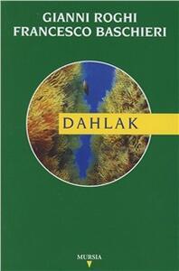 Dahlak - Gianni Roghi,Francesco Baschieri - copertina