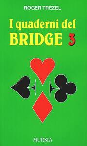 I quaderni del bridge. Vol. 3