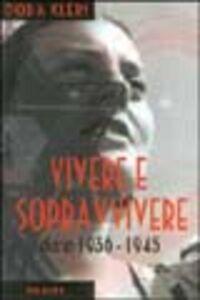 Libro Vivere e sopravvivere. Diario 1936-1945 Dora Klein