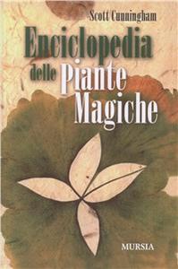 Libro Enciclopedia delle piante magiche Scott Cunningham