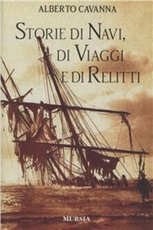 Storie di navi, di viaggi e di relitti - Alberto Cavanna - copertina