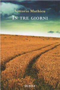 Libro In tre giorni Vittorio Mathieu