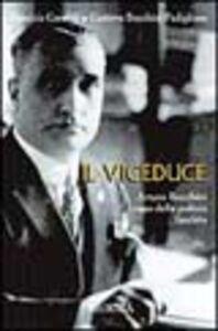 Il viceduce. Arturo Bocchini capo della polizia fascista