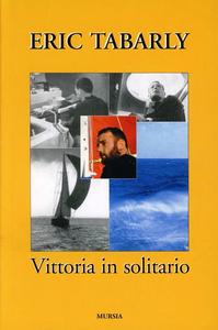 Libro Vittoria in solitario Eric Tabarly