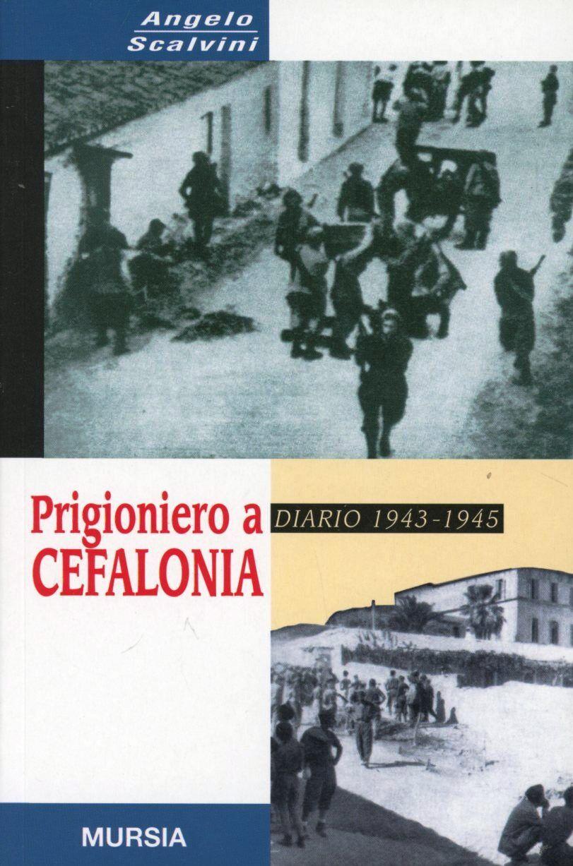 Prigioniero a Cefalonia. Diario 1943-1945