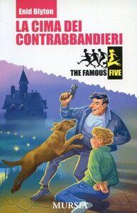 Foto Cover di La cima dei contrabbandieri, Libro di Enid Blyton, edito da Ugo Mursia Editore