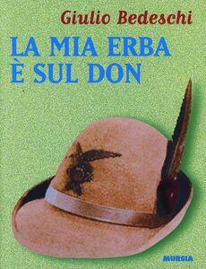 Libro La mia erba è sul Don Giulio Bedeschi
