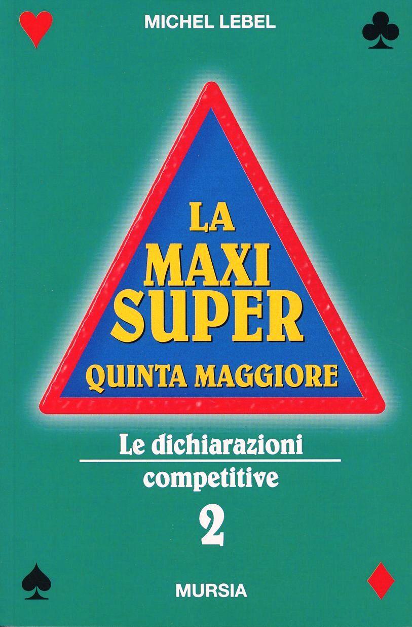 La maxi super quinta maggiore. Vol. 2: Le dichiarazioni competitive.