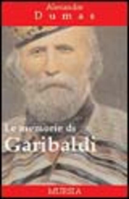 Le memorie di Garibaldi - Alexandre Dumas - copertina