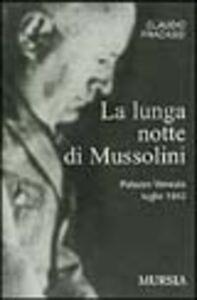 La lunga notte di Mussolini. Palazzo Venezia 1943