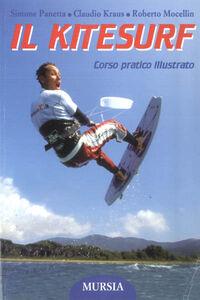 Il kitesurf. Corso pratico illustrato