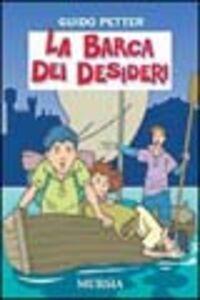 Libro La barca dei desideri Guido Petter