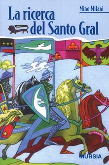 La ricerca del Santo Gral - Mino Milani - copertina