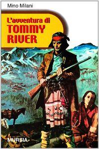 Libro L' avventura di Tommy River Mino Milani