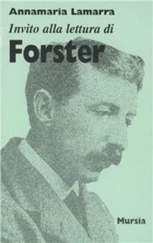 Invito alla lettura di Forster - Annamaria Lamarra - copertina