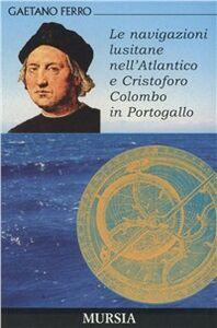 Le navigazioni lusitane nell'Atlantico e Cristoforo Colombo in Portogallo