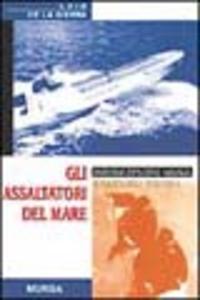 Libro Gli assaltatori del mare Luis de la Sierra