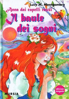 Anna dai capelli rossi. Il baule dei sogni. Ediz. integrale - Lucy Maud Montgomery - copertina