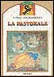 Foto Cover di La pastorale. Con CD Audio, Libro di Ludwig van Beethoven, edito da Ugo Mursia Editore