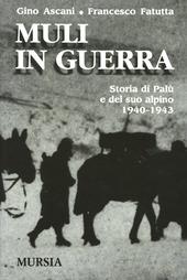 Muli in guerra. Storia di Palù e del suo alpino 1940-1943