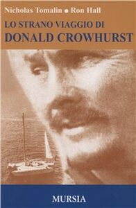 Libro Lo strano viaggio di Donald Crowhurst Nicholas Tomalin , Ron Hall
