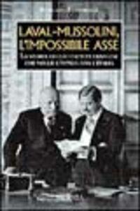 Laval-Mussolini, l'impossibile asse. La storia dello statista francese che volle l'intesa con l'Italia